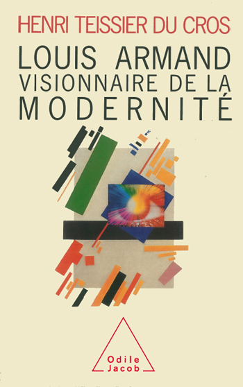 Louis Armand - Modernity visionary
