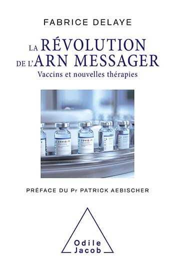 Révolution de l'ARN messager (La) - Vaccins et nouvelles thérapies