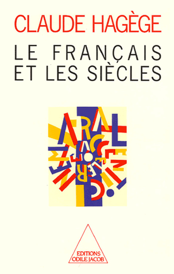 French Language and the Centuries (The)