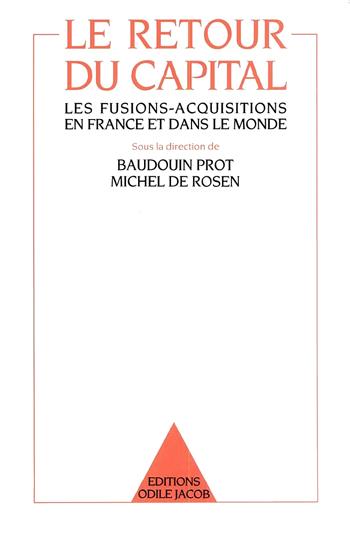 Retour du Capital (Le) - Les fusions-acquisitions en France et dans le monde