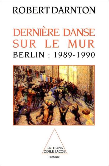 Dernière danse sur le mur - Berlin : 1989-1990
