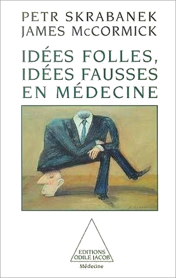 Idées folles, idées fausses en médecine