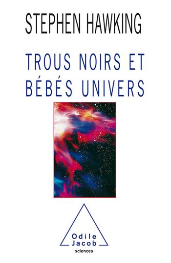 Trous noirs et Bébés univers