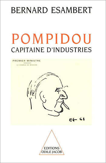Pompidou, capitaine d'industries