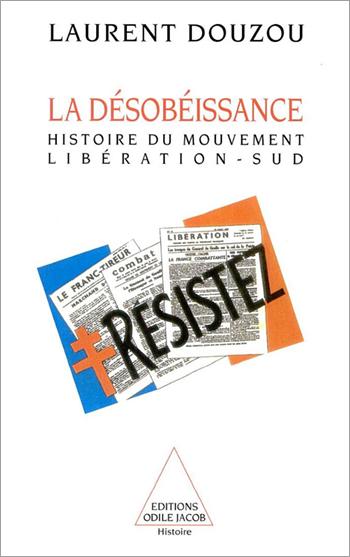 Désobéissance (La) - Histoire du mouvement Libération-Sud