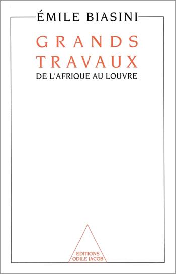 Grands Travaux - De l'Afrique au Louvre