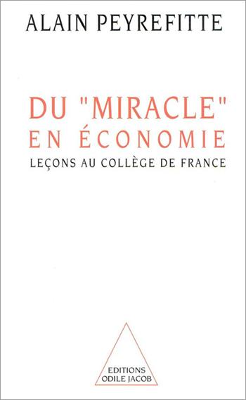 Du miracle en économie - Leçons au Collège de France