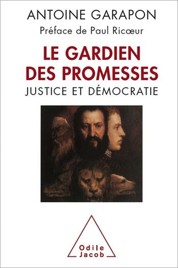 Gardien des promesses (Le) - Justice et démocratie