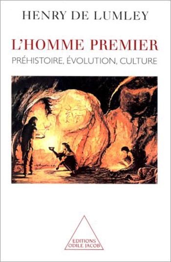 Homme premier (L') - Préhistoire, évolution, culture