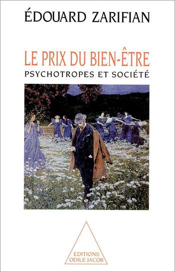 Prix du bien-être (Le) - Psychotropes et société
