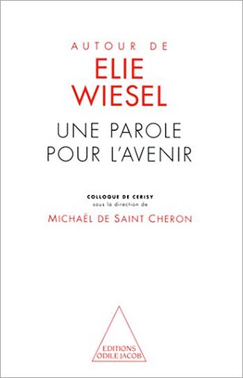 Autour de  Élie Wiesel - Une parole pour l'avenir