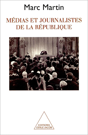 Media and Journalists in the French Republic
