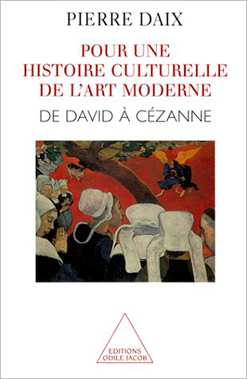 Towards a Cultural History of Modern Art - From David to Cézanne