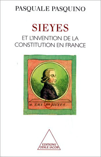 Sieyes and the Invention of the French Constitution