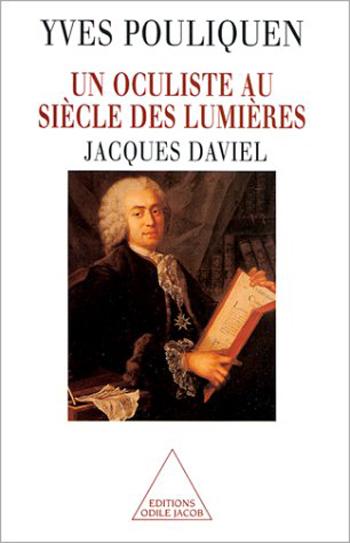 Un oculiste au siècle des Lumières - Jacques Daviel