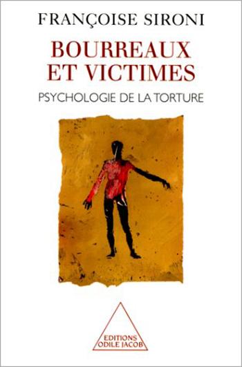 Bourreaux et Victimes - Psychologie de la torture