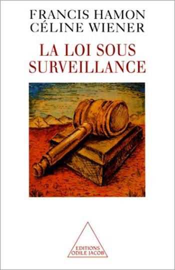 Loi sous surveillance (La)