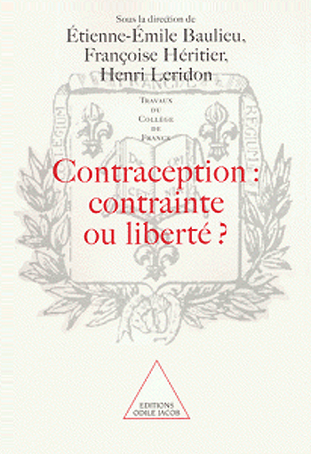 Contraception : Constraint or Liberty ? (Work of the Collège de France)