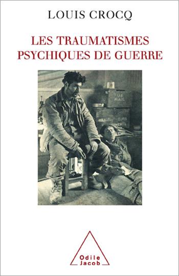 Traumatismes psychiques de guerre (Les)