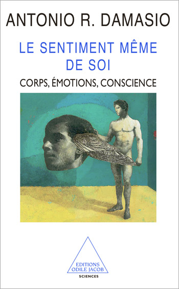 Feeling of What Happens (The) - Body, Feelings and consciousness