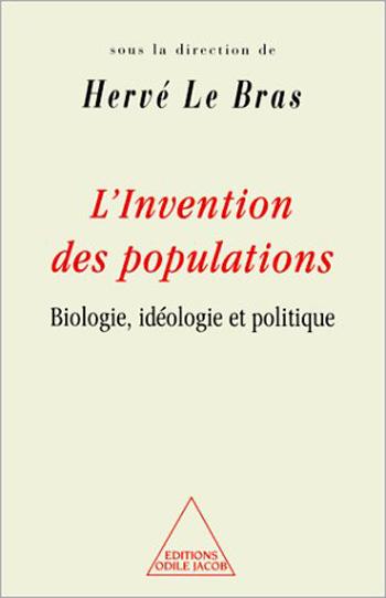 Invention des populations (L') - Biologie, idéologie et politique