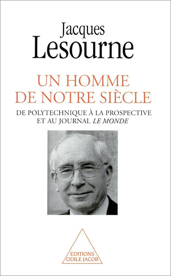 A Man of Our Time - From the Ecole Polytechnique to Economic Forecasting and the newspaper Le Monde