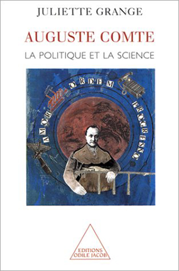Auguste Comte - Politics and Science
