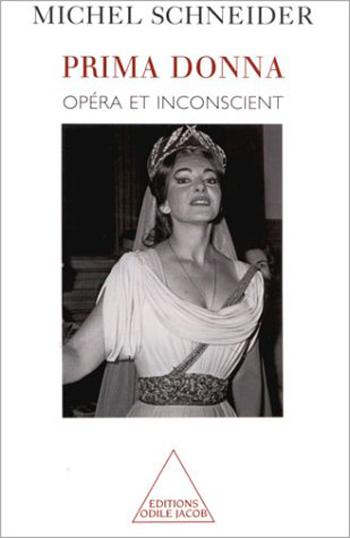 Prima donna - Opéra et inconscient