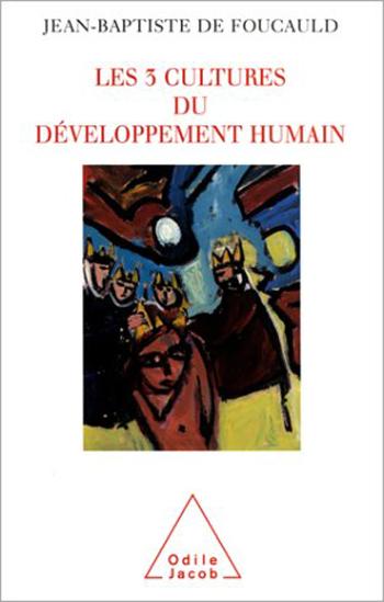 3 cultures du développement humain (Les) - Résistance, régulation, utopie