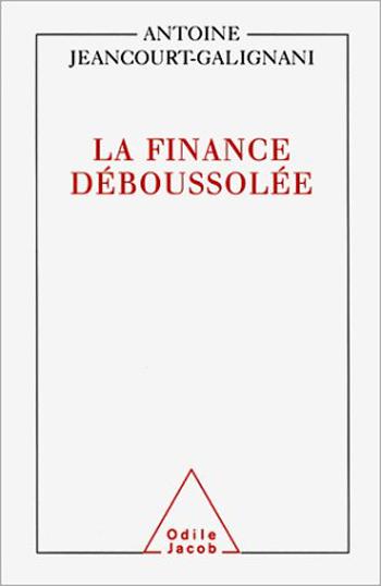 Finance déboussolée (La)