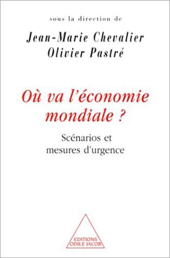 Où va l'économie mondiale ? - Scénarios et mesures d'urgence