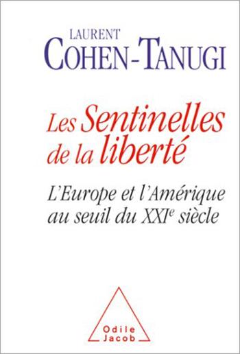 Sentinelles de la liberté (Les) - L'Europe et l'Amérique au seuil du XXIe siècle