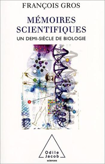 Mémoires scientifiques - Un demi-siècle de biologie