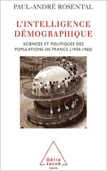 Intelligence démographique (L') - Sciences et politiques des populations en France (1930-1960)