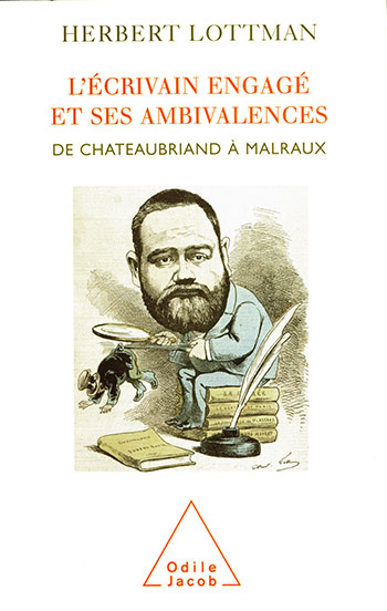 Committed Writer and his Ambivalences (The) - From Chateaubriand to Malraux