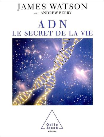 ADN - Le secret de la vie