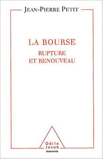 Bourse (La) - Rupture et renouveau