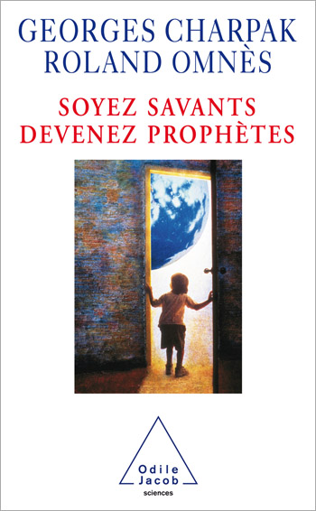 Soyez savants, devenez prophètes