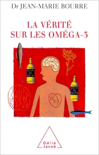 Vérité sur les oméga-3 (La)