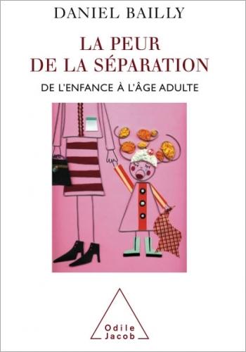 Peur de la séparation (La) - De l'enfance à l'âge adulte