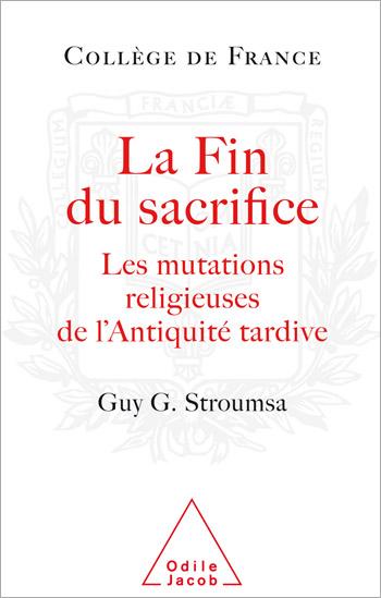 Fin du sacrifice (La) - Les mutations religieuses de l'Antiquité tardive