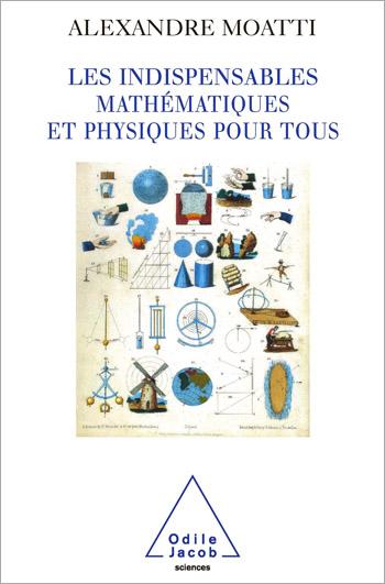 Indispensables mathématiques et physiques pour tous (Les)