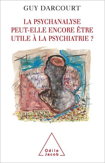 psychanalyse peut-elle encore  être utile à la psychiatrie ? (La)