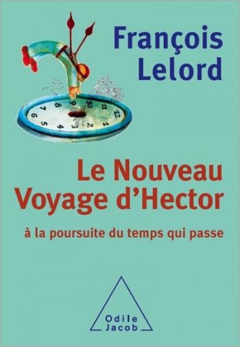 Nouveau Voyage d'Hector (Le) - À la poursuite du temps qui passe