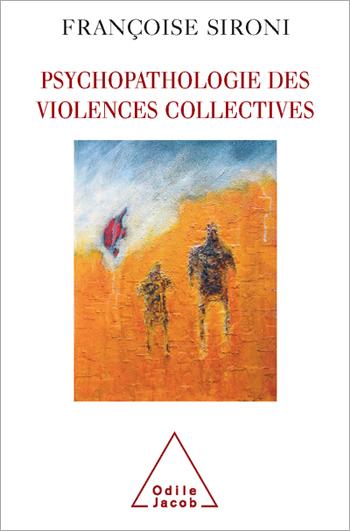 Psychopathologie des violences collectives
