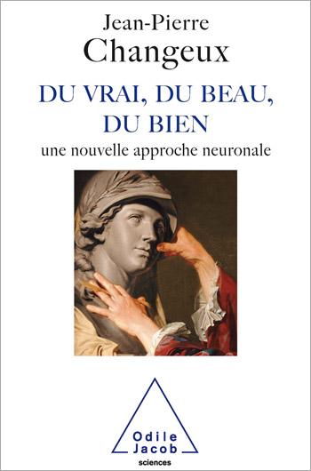 Du vrai, du beau, du bien - Une nouvelle approche neuronale