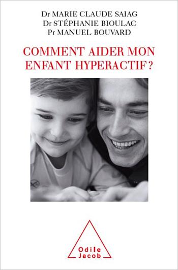 Comment aider mon enfant hyperactif ?