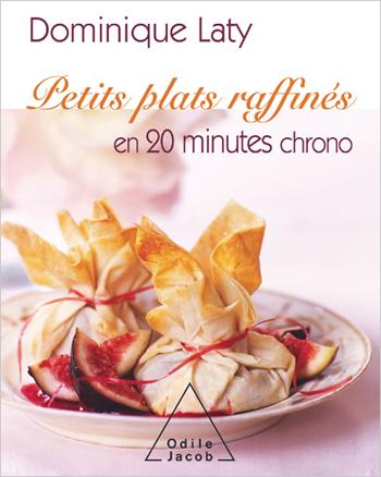 Petits plats raffinés en 20 minutes chrono