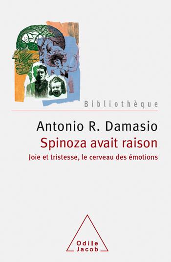 Looking for Spinoza - Joy, Sorrow, and the Feeling Brain