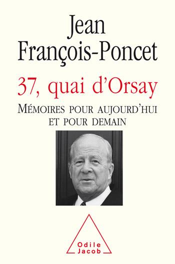 37, quai d'Orsay - Mémoires pour aujourd'hui et pour demain